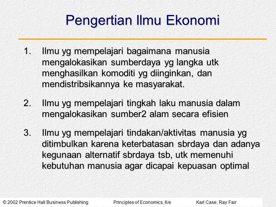 © 2002 Prentice Hall Business PublishingPrinciples of Economics, 6/eKarl Case, Ray Fair Three Basic Questions