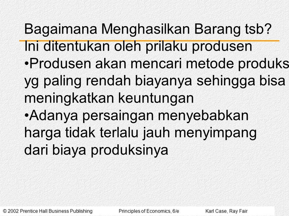 © 2002 Prentice Hall Business PublishingPrinciples of Economics, 6/eKarl Case, Ray Fair Economic Policy Criteria for judging economic outcomes: Efficiency, or allocative efficiency.