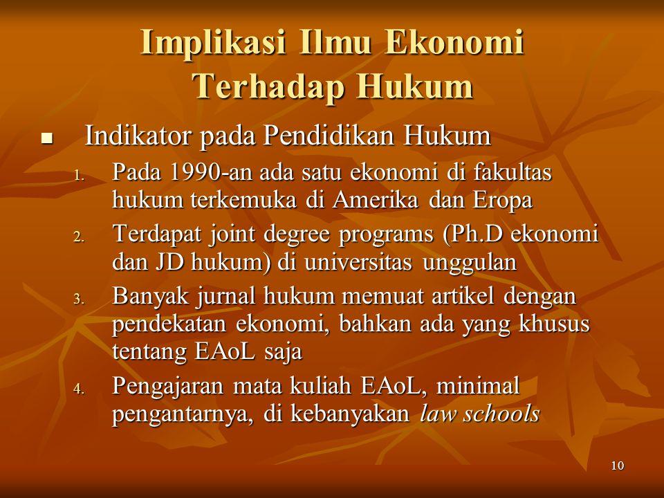 10 Implikasi Ilmu Ekonomi Terhadap Hukum Indikator pada Pendidikan Hukum Indikator pada Pendidikan Hukum 1. Pada 1990-an ada satu ekonomi di fakultas