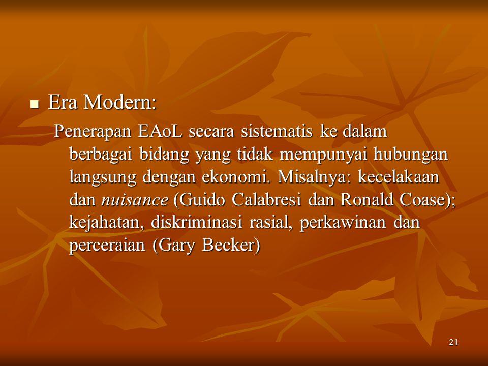 21 Era Modern: Era Modern: Penerapan EAoL secara sistematis ke dalam berbagai bidang yang tidak mempunyai hubungan langsung dengan ekonomi. Misalnya: