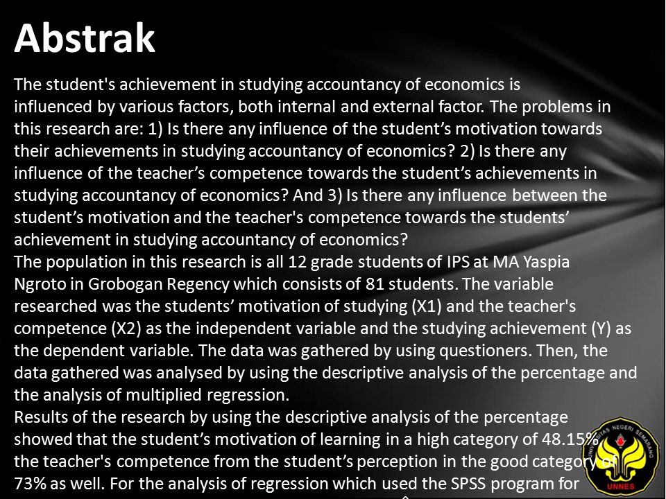 Abstrak The student s achievement in studying accountancy of economics is influenced by various factors, both internal and external factor.