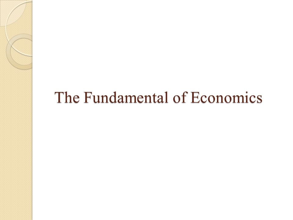 The Fundamental of Economics