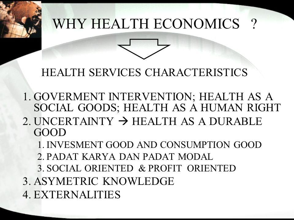 Ekonomi Kesehatan Implementasi teori, konsep dan teknik ilmu ekonomi dalam sektor kesehatan.