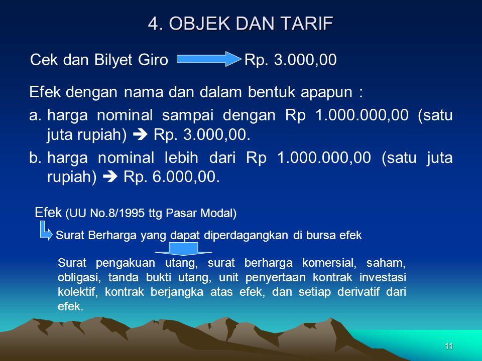 11 Efek dengan nama dan dalam bentuk apapun : a.harga nominal sampai dengan Rp 1.000.000,00 (satu juta rupiah)  Rp. 3.000,00. b.harga nominal lebih d
