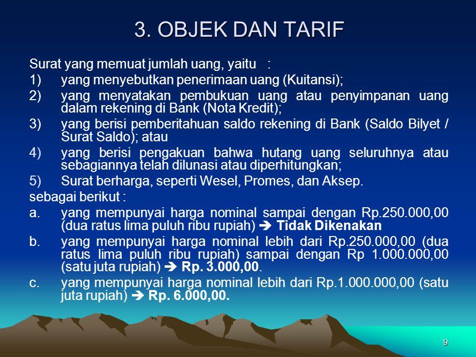9 Surat yang memuat jumlah uang, yaitu: 1)yang menyebutkan penerimaan uang (Kuitansi); 2)yang menyatakan pembukuan uang atau penyimpanan uang dalam re