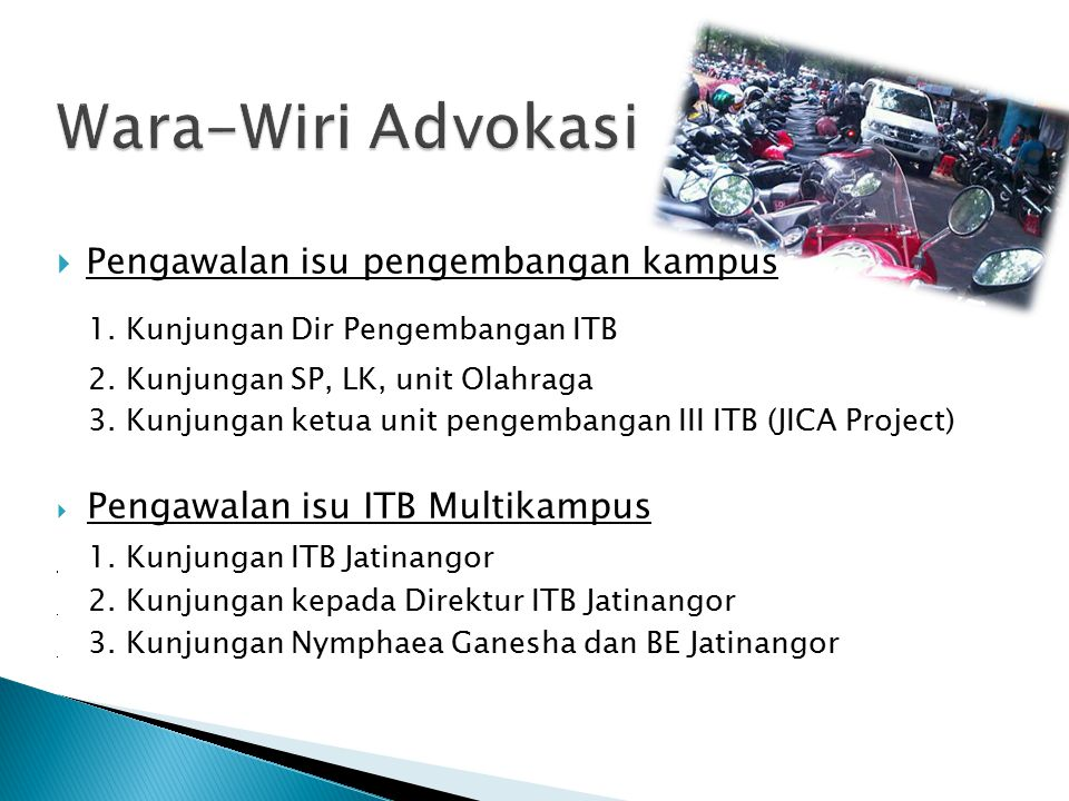  Pengawalan isu pengembangan kampus 1. Kunjungan Dir Pengembangan ITB 2.