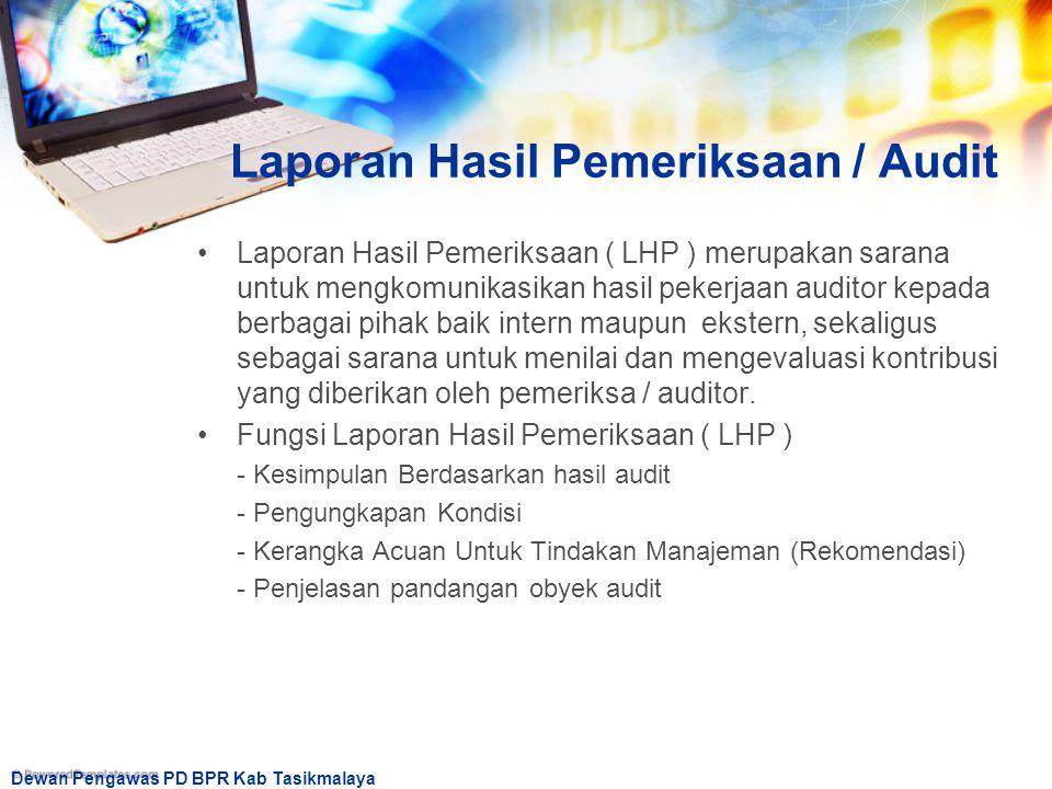 Dewan Pengawas PD BPR Kab Tasikmalaya Laporan Hasil Pemeriksaan / Audit Laporan Hasil Pemeriksaan ( LHP ) merupakan sarana untuk mengkomunikasikan has