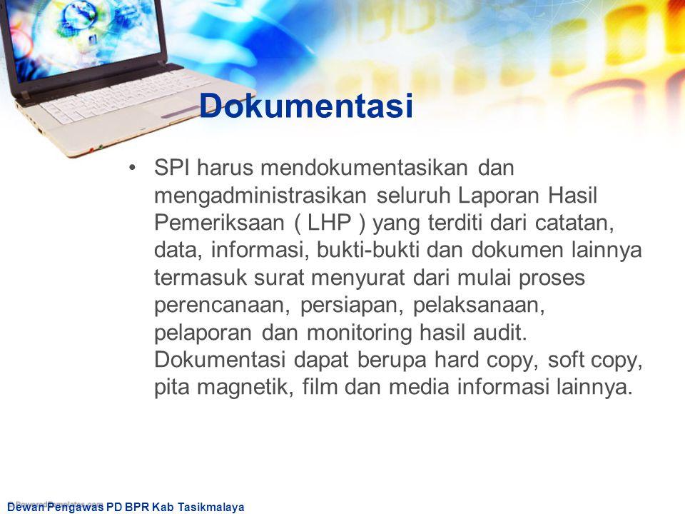 Dewan Pengawas PD BPR Kab Tasikmalaya Dokumentasi SPI harus mendokumentasikan dan mengadministrasikan seluruh Laporan Hasil Pemeriksaan ( LHP ) yang t