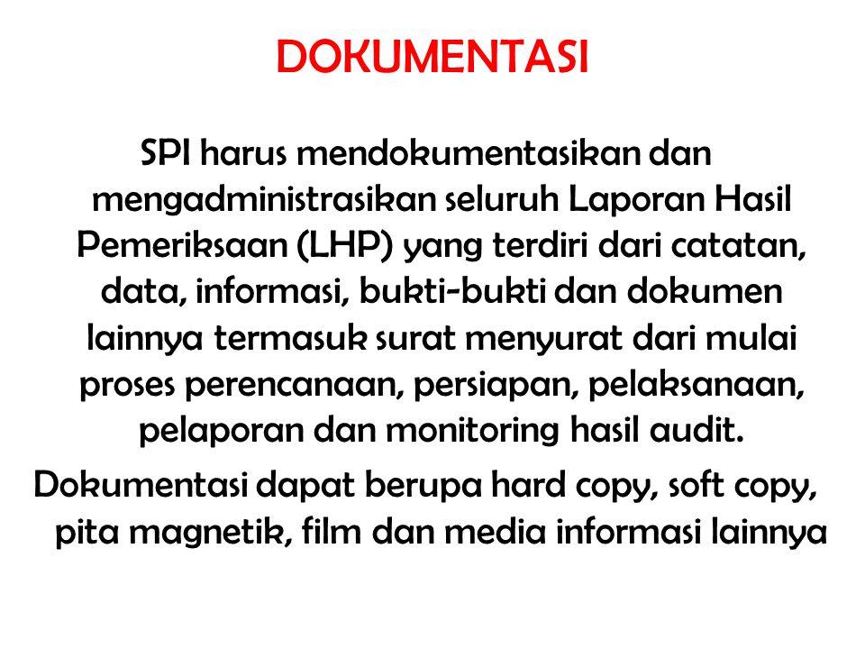 DOKUMENTASI SPI harus mendokumentasikan dan mengadministrasikan seluruh Laporan Hasil Pemeriksaan (LHP) yang terdiri dari catatan, data, informasi, bu