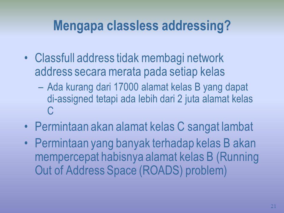 21 Mengapa classless addressing.