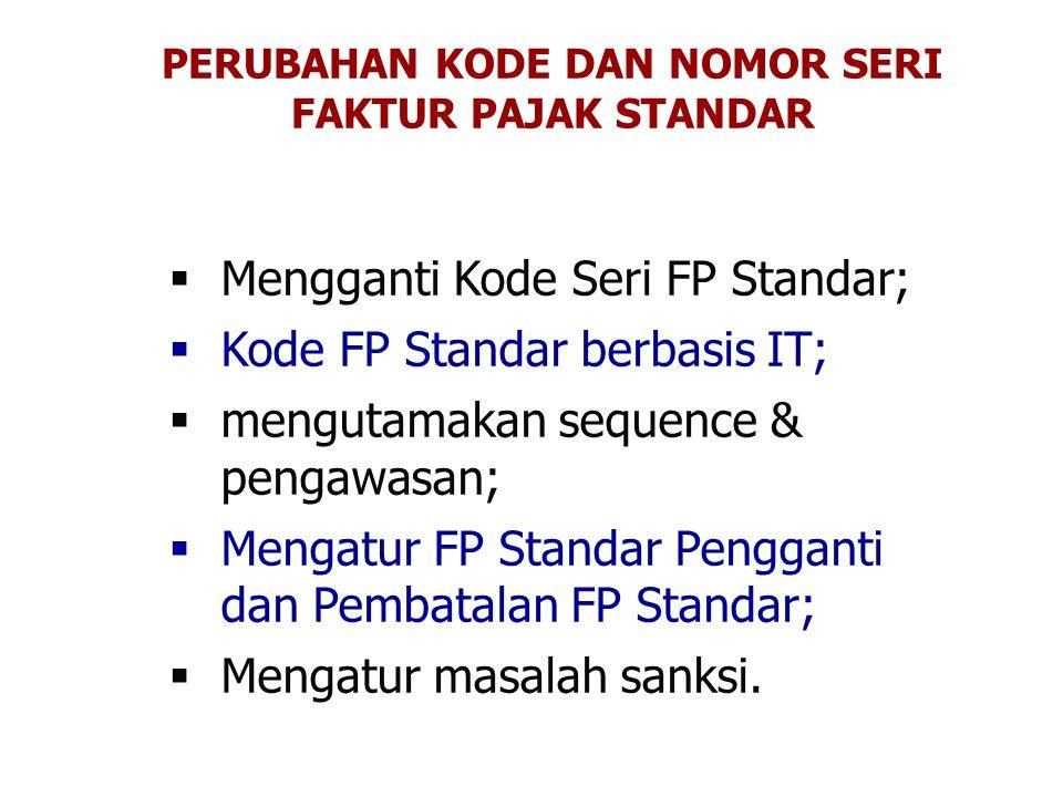SANKSI FAKTUR PAJAK CACAT 1.FP Std tidak diisi secara lengkap, jelas, benar dan/atau tidak ditandatangani oleh pejabat/kuasa yang ditunjuk, tidak memenuhi ketentuan ps 13 ayat (5) UU PPN 2.Tidak atau terlambat menyampaikan pemberitahuan ke KPP tentang : –Penggunaan Kode Cabang –Nomor Urut dimulai dari 1 (satu) tidak di awal tahun –Pejabat/kuasa yang berhak menandatangani FP Std.