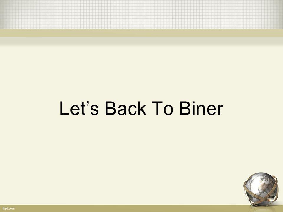 Let's Back To Biner