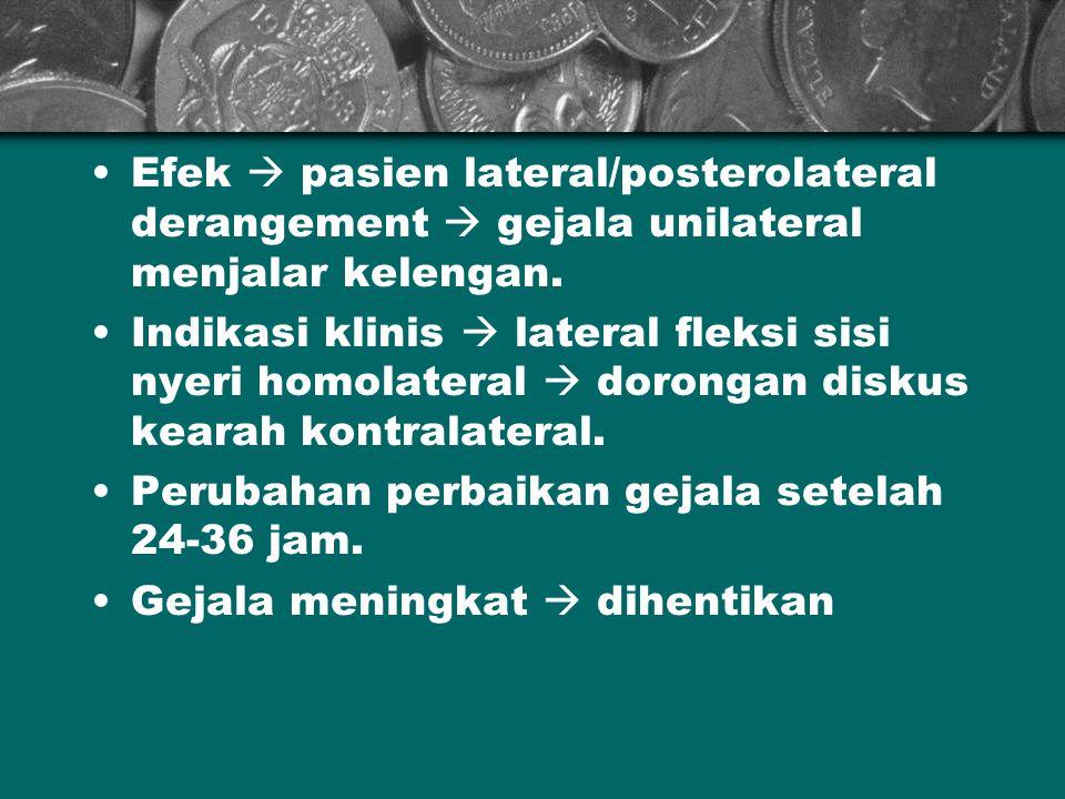 4. Retraksi & ekstensi cervical dgn traksi & rotasi dibantu FT's, (bukan self treatment). - Pasien terlentang & rileks, kepala lewati bed, FT's dr ara