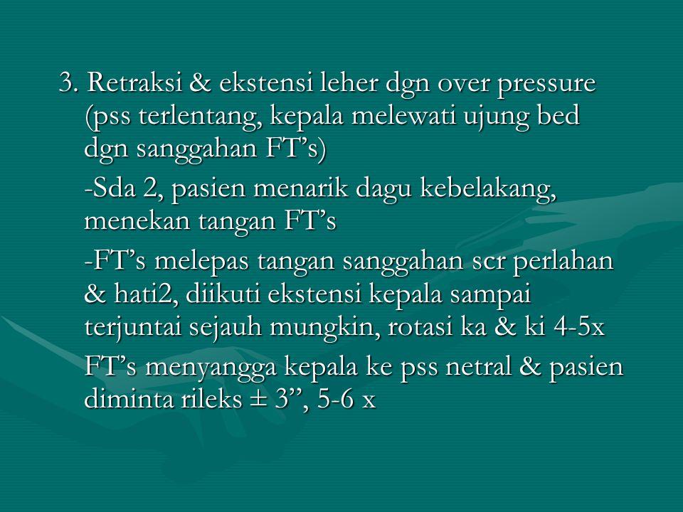 Efek  grkn lower cervical > Indikasi klinis  me(-) posterior derangement cervical bawah akibat mechanical neck pain. Kurang aman pd pasien yg sering