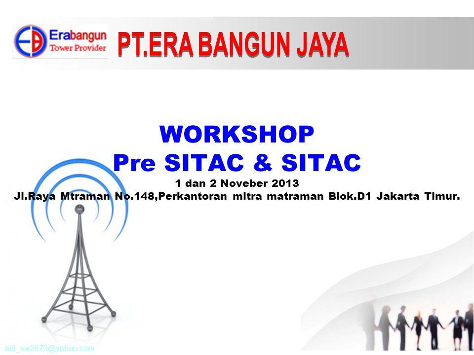 WORKSHOP Pre SITAC & SITAC 1 dan 2 Noveber 2013 Jl.Raya Mtraman No.148,Perkantoran mitra matraman Blok.D1 Jakarta Timur.