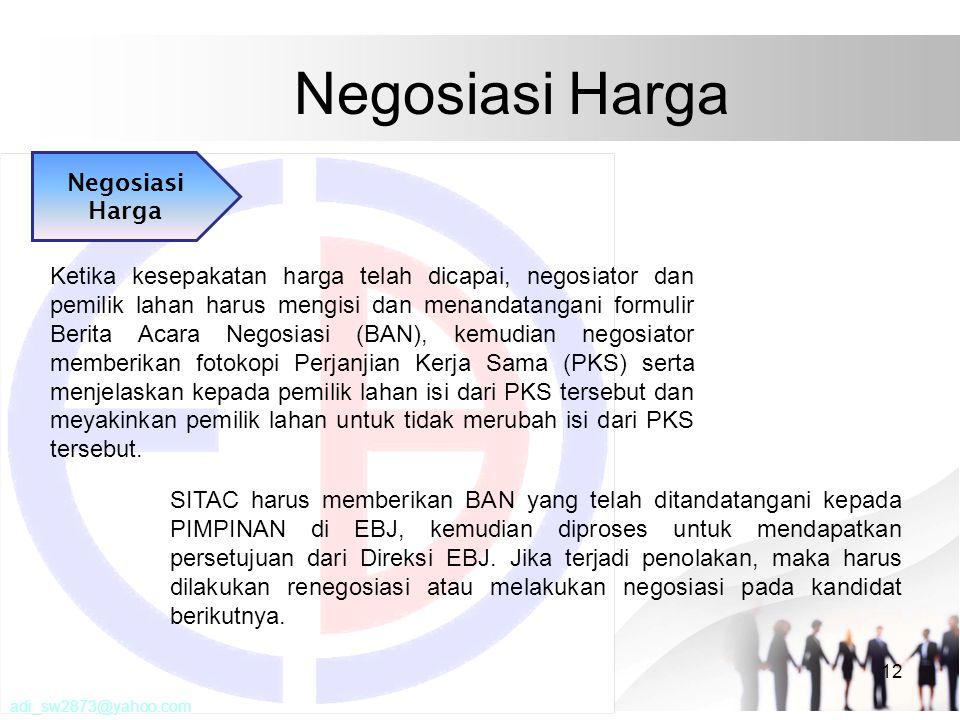 Negosiasi Harga 12 Negosiasi Harga Ketika kesepakatan harga telah dicapai, negosiator dan pemilik lahan harus mengisi dan menandatangani formulir Beri