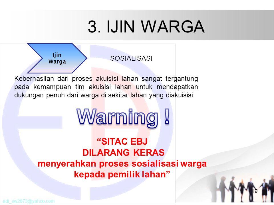 3. IJIN WARGA 19 Ijin Warga Keberhasilan dari proses akuisisi lahan sangat tergantung pada kemampuan tim akuisisi lahan untuk mendapatkan dukungan pen