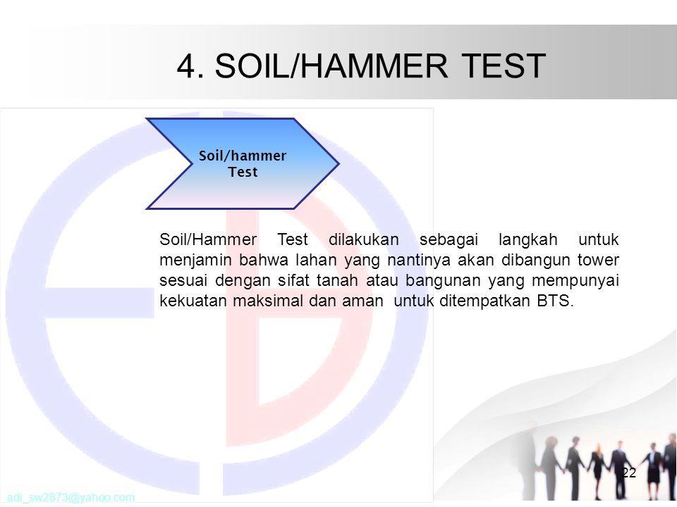 4. SOIL/HAMMER TEST 22 Soil/hammer Test Soil/Hammer Test dilakukan sebagai langkah untuk menjamin bahwa lahan yang nantinya akan dibangun tower sesuai