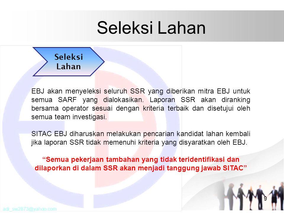 Seleksi Lahan 9 EBJ akan menyeleksi seluruh SSR yang diberikan mitra EBJ untuk semua SARF yang dialokasikan. Laporan SSR akan diranking bersama operat