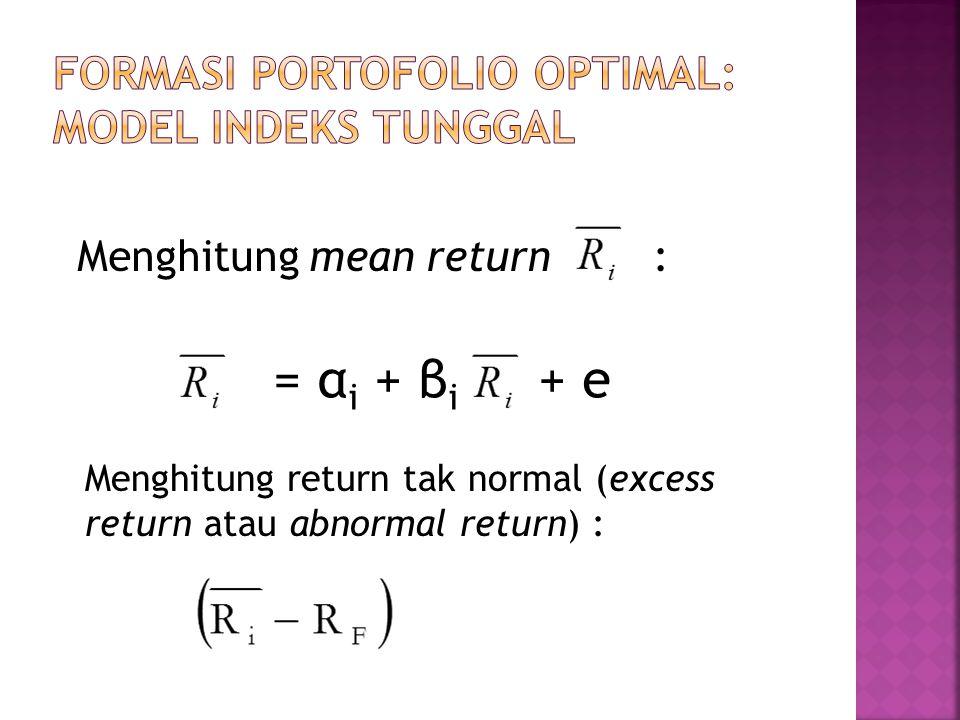 Menghitung mean return : = α i + β i + e Menghitung return tak normal (excess return atau abnormal return) :
