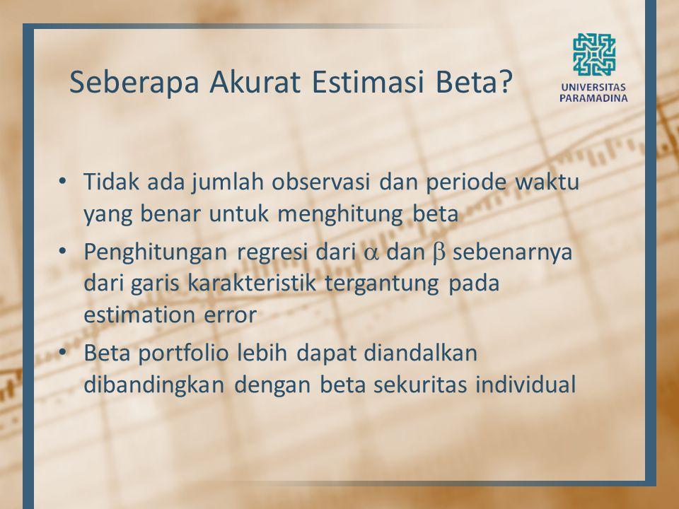 Tidak ada jumlah observasi dan periode waktu yang benar untuk menghitung beta Penghitungan regresi dari  dan  sebenarnya dari garis karakteristik te