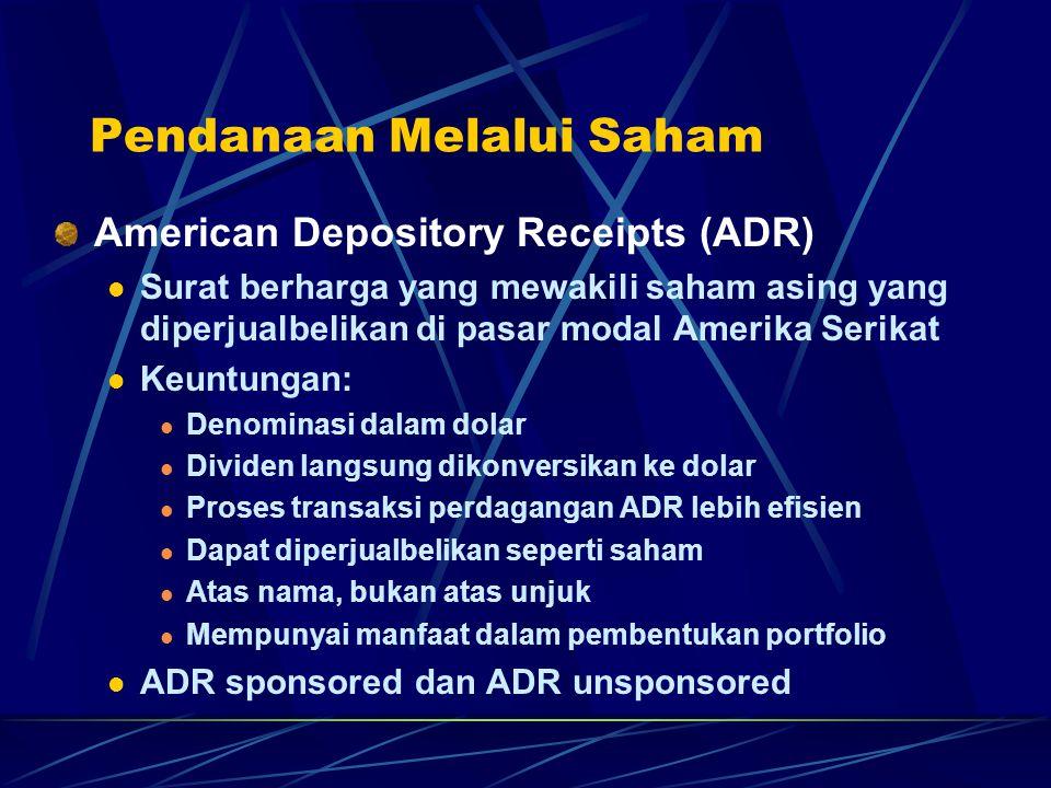 Pendanaan Melalui Saham American Depository Receipts (ADR) Surat berharga yang mewakili saham asing yang diperjualbelikan di pasar modal Amerika Serik