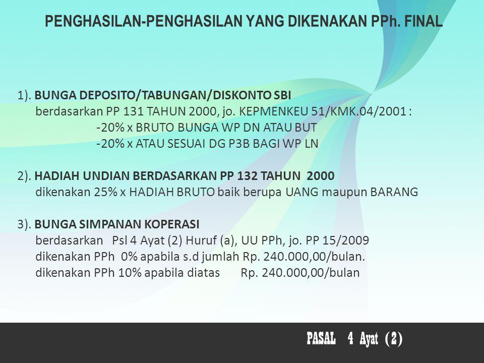 PENGHASILAN-PENGHASILAN YANG DIKENAKAN PPh. FINAL 1). BUNGA DEPOSITO/TABUNGAN/DISKONTO SBI berdasarkan PP 131 TAHUN 2000, jo. KEPMENKEU 51/KMK.04/2001