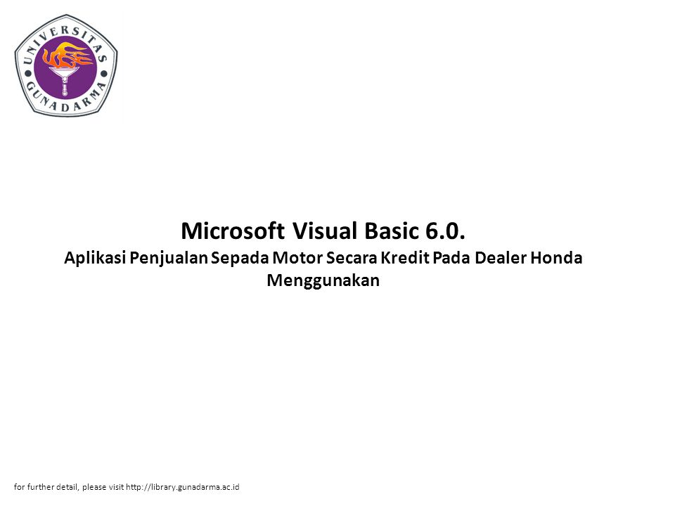 Abstrak ABSTRAKSI Budi santoso (30102685) Aplikasi Penjualan Sepada Motor Secara Kredit Pada Dealer Honda Menggunakan Microsoft Visual Basic 6.0.