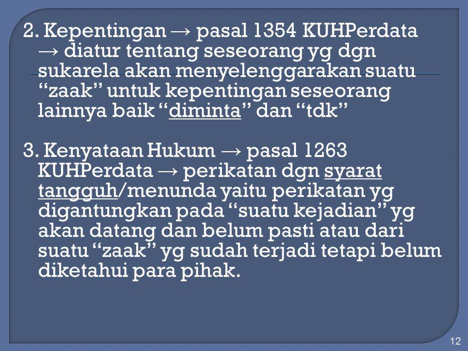 Arti lain dari Zaak dlm KUHPerdata: 1.