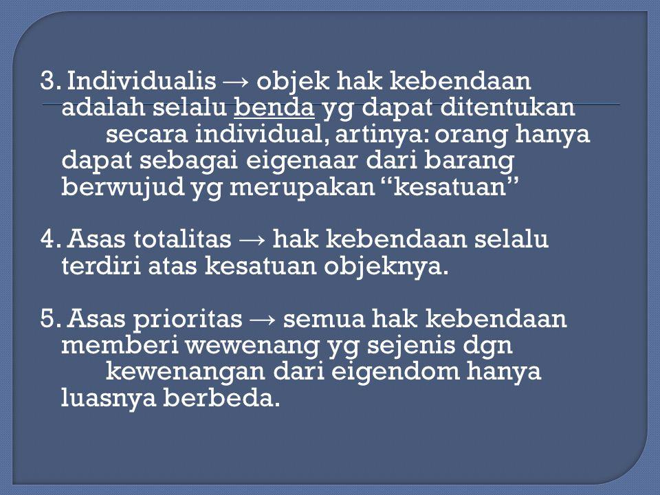 ASAS – ASAS UMUM HUKUM BENDA 1. Merupakan hukum yg memaksa (dwigen recht) → tdk memberi kewenangan lain selain yg ditentukan dlm undang – undang. 2. D