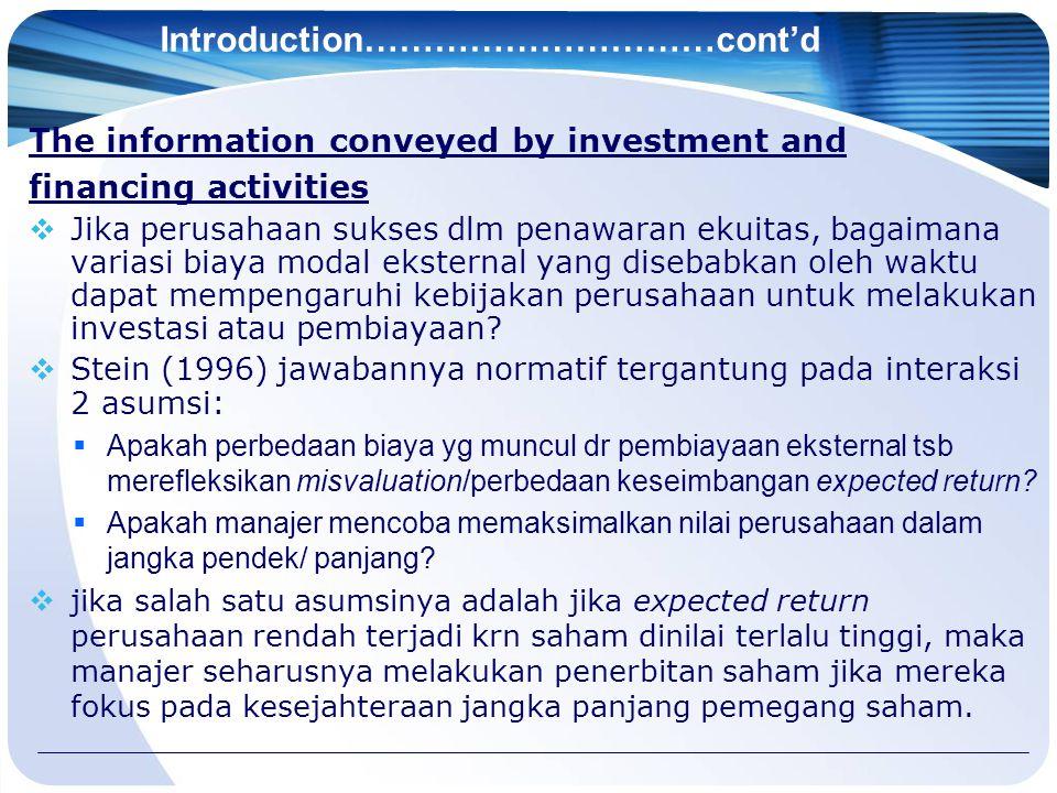 Introduction…………………………cont'd The information conveyed by investment and financing activities  Jika perusahaan sukses dlm penawaran ekuitas, bagaimana