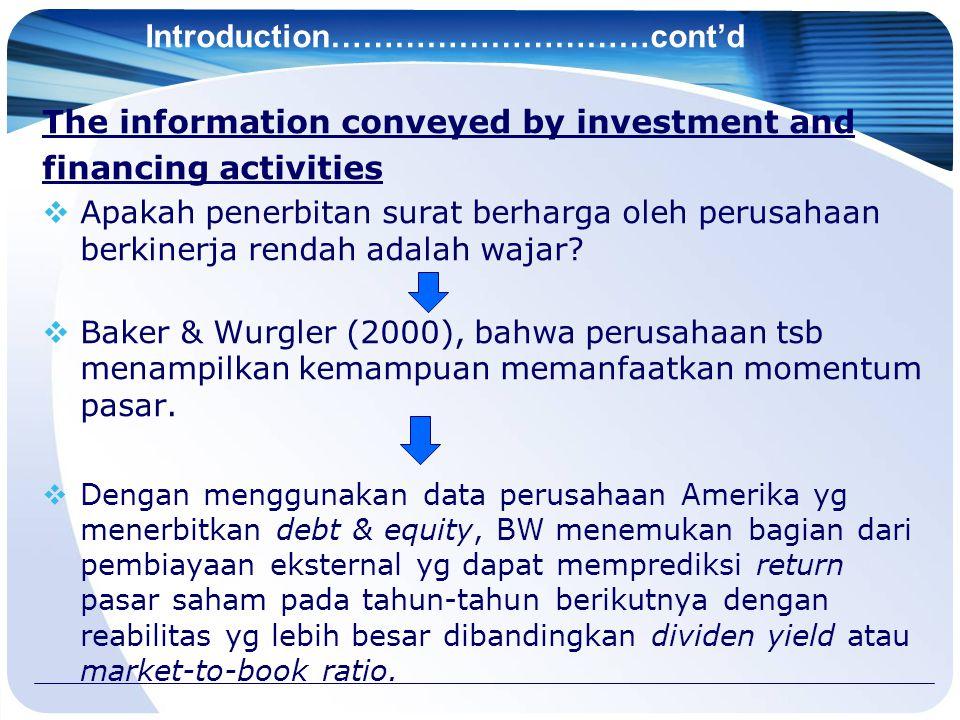 Introduction…………………………cont'd The information conveyed by investment and financing activities  Apakah penerbitan surat berharga oleh perusahaan berkinerja rendah adalah wajar.