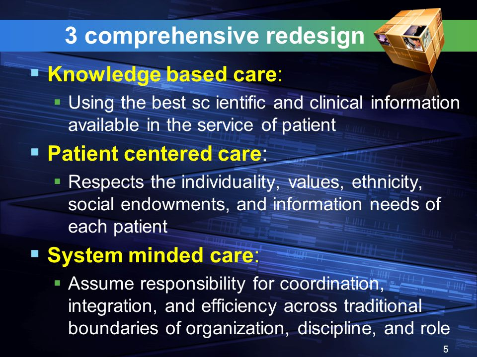 10 simple rules for microsystem redesign 1.Care is based on continuous healing relationships 2.