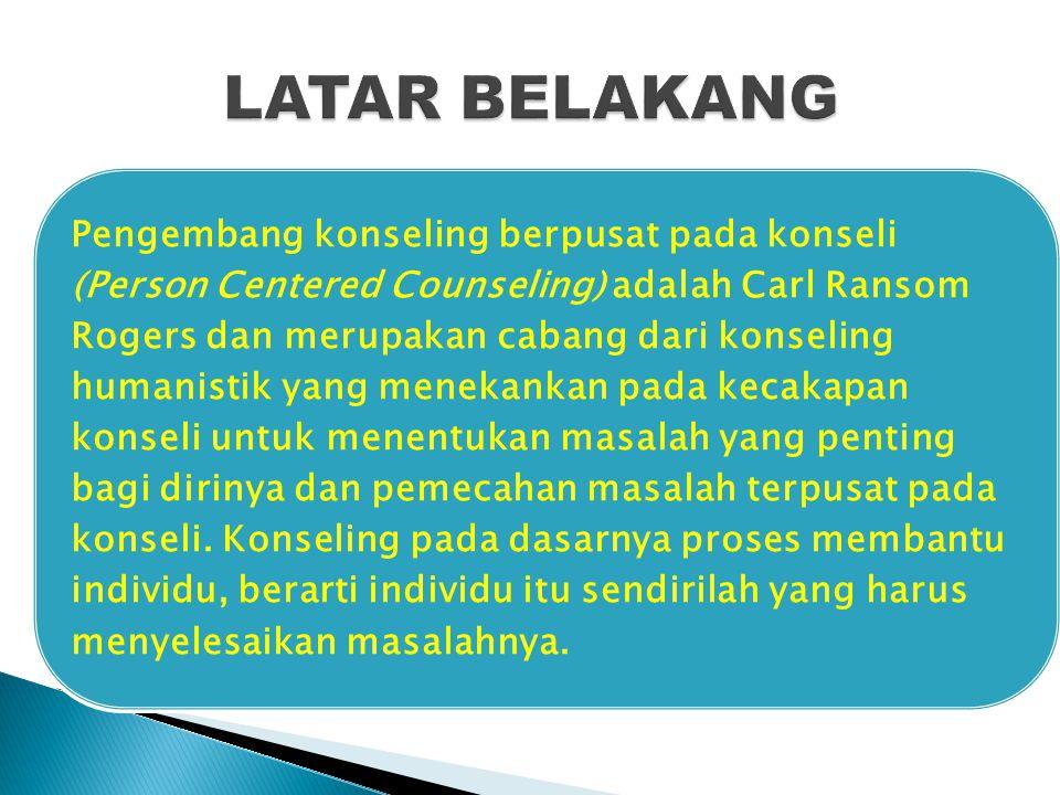 Pengembang konseling berpusat pada konseli (Person Centered Counseling) adalah Carl Ransom Rogers dan merupakan cabang dari konseling humanistik yang menekankan pada kecakapan konseli untuk menentukan masalah yang penting bagi dirinya dan pemecahan masalah terpusat pada konseli.