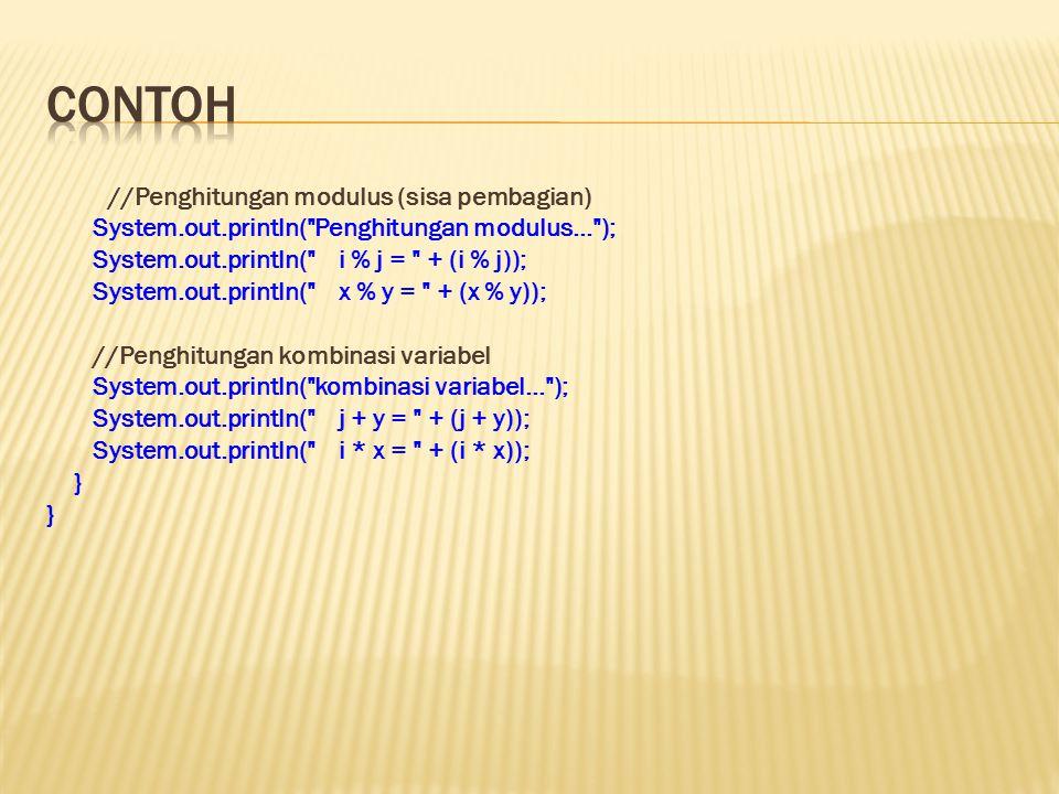 //Penghitungan modulus (sisa pembagian) System.out.println(