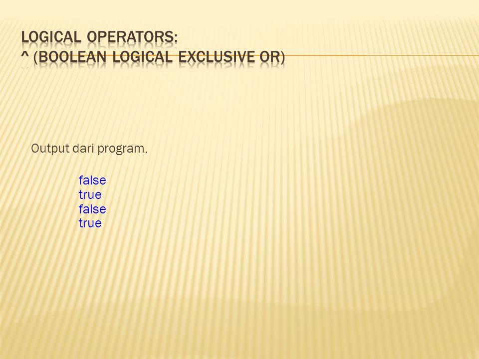 Output dari program, false true