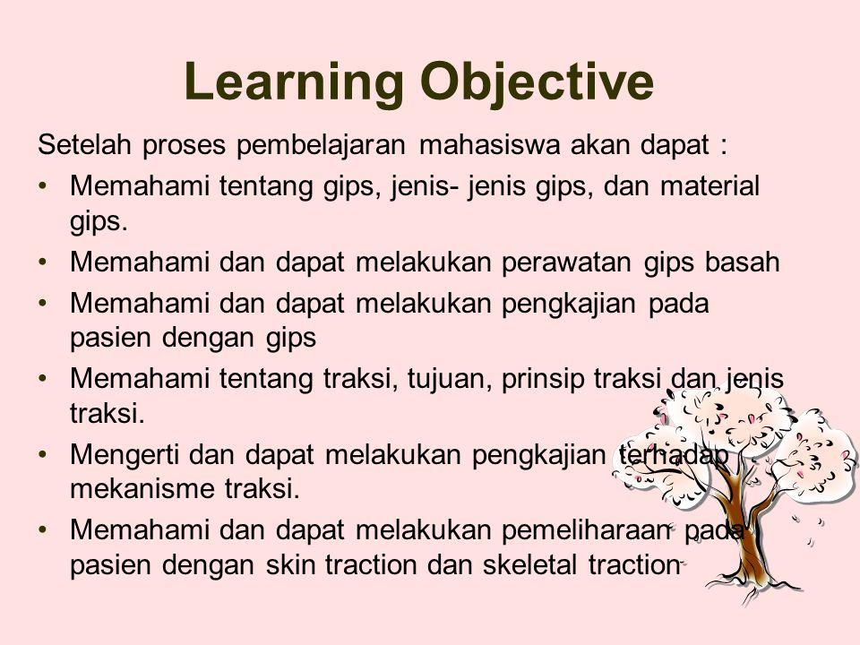 Learning Objective Setelah proses pembelajaran mahasiswa akan dapat : Memahami tentang gips, jenis- jenis gips, dan material gips.