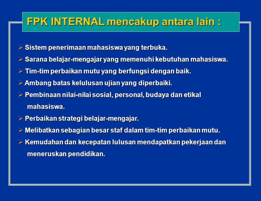 FPK adalah indikator yang harus ditemukan bila perguruan tinggi ingin memuaskan pelanggannya dan memenuhi misinya.FPK adalah indikator yang harus dite