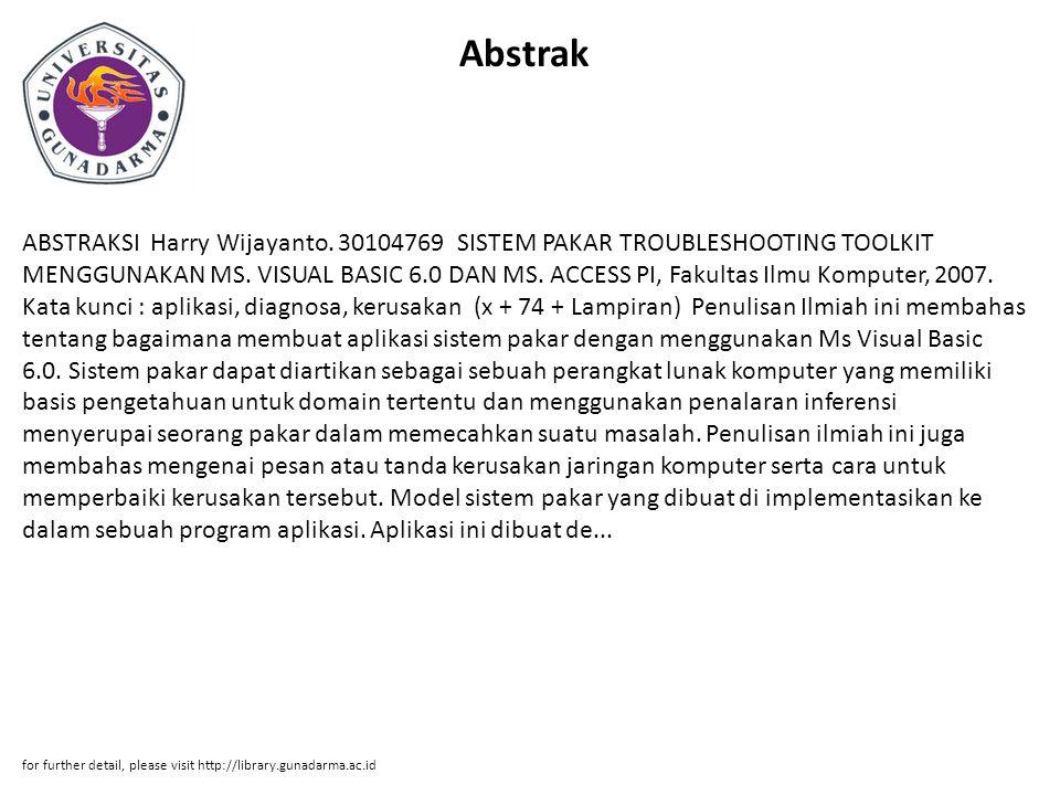 Abstrak ABSTRAKSI Harry Wijayanto. 30104769 SISTEM PAKAR TROUBLESHOOTING TOOLKIT MENGGUNAKAN MS.