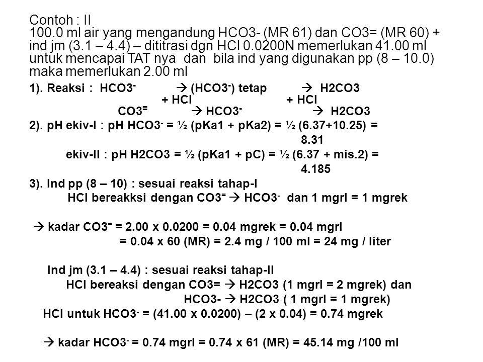 1).Reaksi : HCO3 -  (HCO3 - ) tetap  H2CO3 + HCl + HCl CO3 =  HCO3 -  H2CO3 2).
