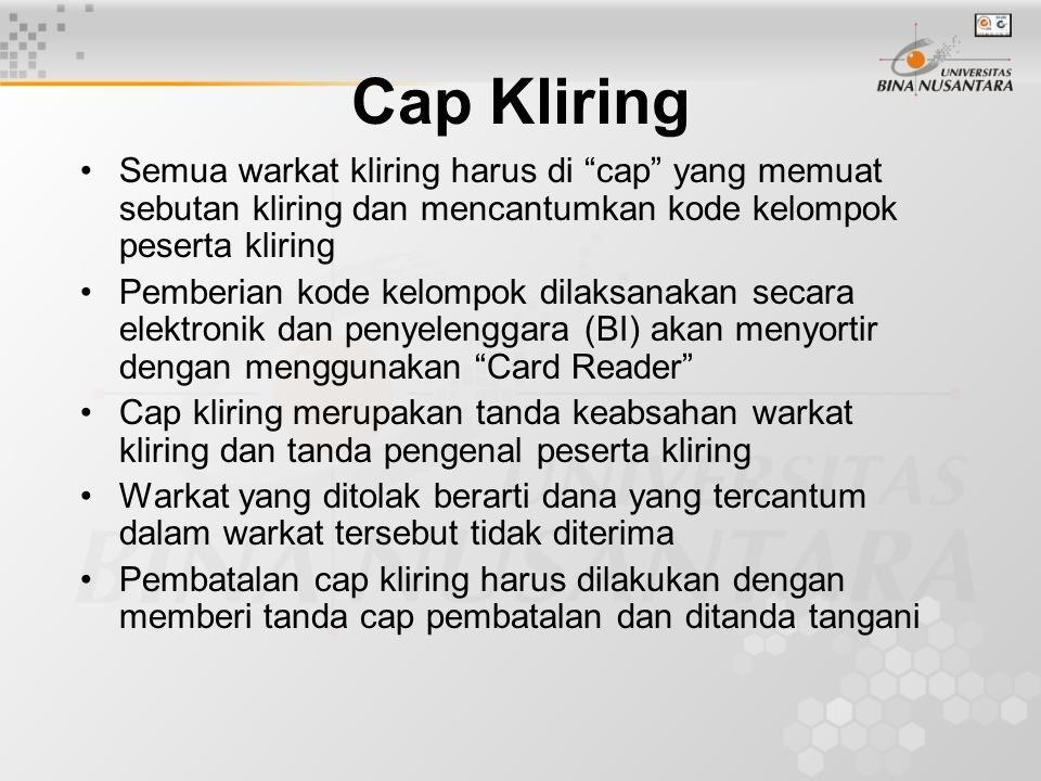"""Cap Kliring Semua warkat kliring harus di """"cap"""" yang memuat sebutan kliring dan mencantumkan kode kelompok peserta kliring Pemberian kode kelompok dil"""