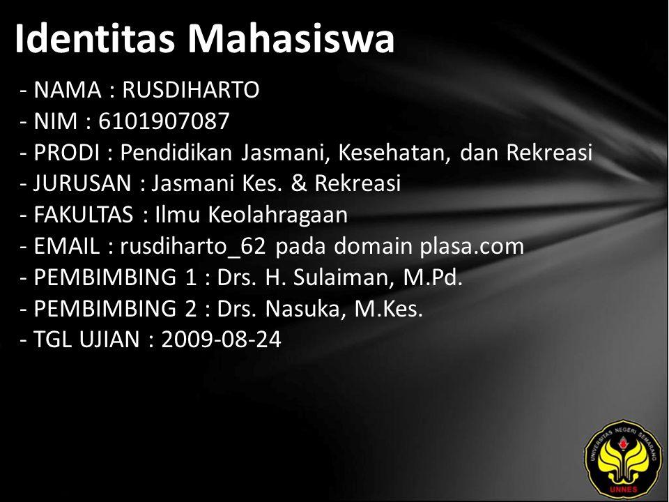 Identitas Mahasiswa - NAMA : RUSDIHARTO - NIM : 6101907087 - PRODI : Pendidikan Jasmani, Kesehatan, dan Rekreasi - JURUSAN : Jasmani Kes. & Rekreasi -