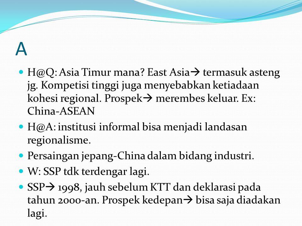 A H@Q: Asia Timur mana. East Asia  termasuk asteng jg.