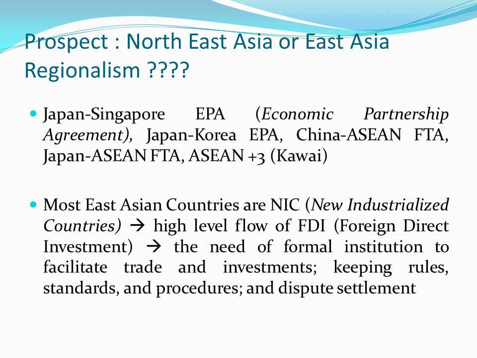 Prospect : North East Asia or East Asia Regionalism ???.