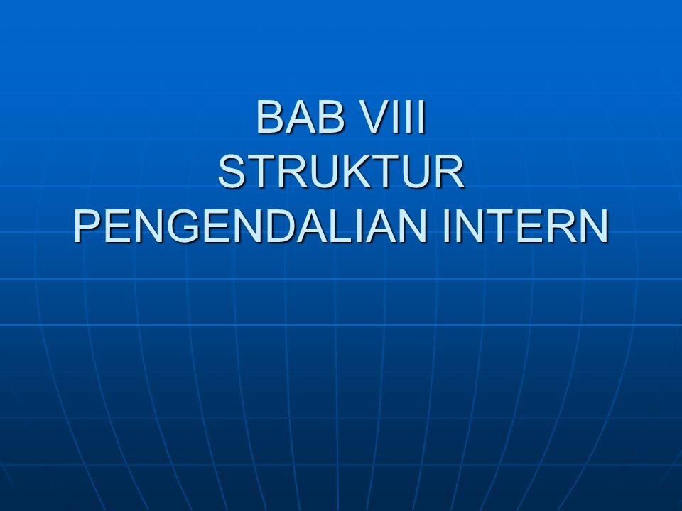 BAB VIII STRUKTUR PENGENDALIAN INTERN