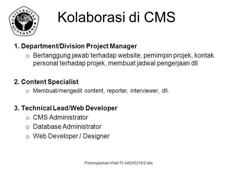 Pemrograman Web/TI/ AK045216/2 sks Kolaborasi di CMS 1. Department/Division Project Manager o Bertanggung jawab terhadap website, pemimpin projek, kon