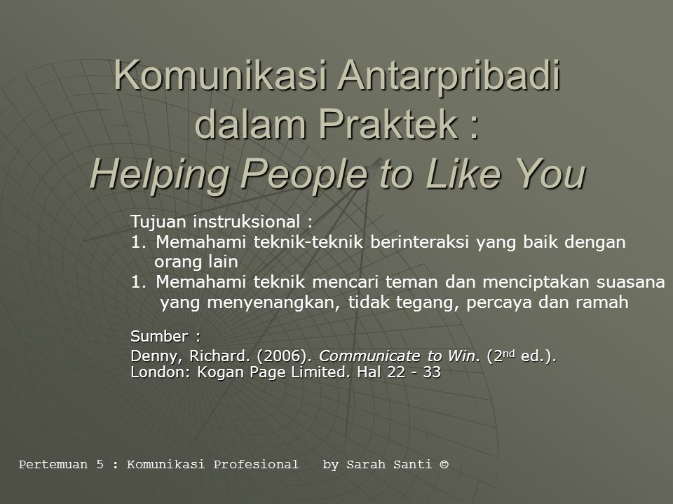 Helping People to Like You if you want to cheer up, cheer someone else up  Be friendly  Respect other's people feelings (always make them feel important)  Be interesting and interested : (1) Open question (2) Encouraging question to keep conversation going (3) Useful question to probe deeper  (Keep the customer satisfied)