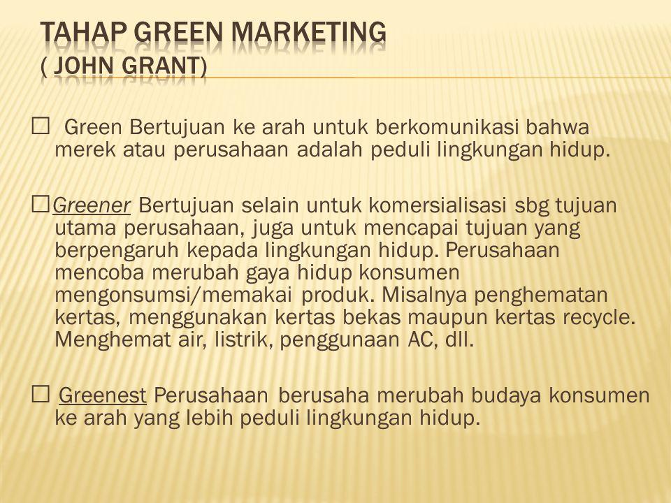 — Green Bertujuan ke arah untuk berkomunikasi bahwa merek atau perusahaan adalah peduli lingkungan hidup.