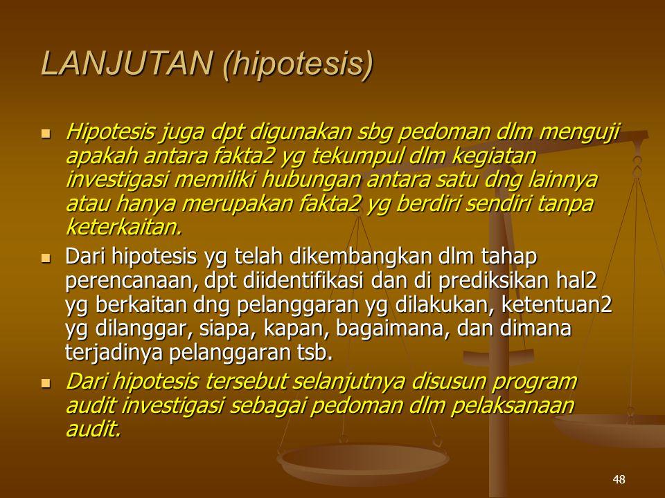 47 HIPOTESIS Merupakan pernyataan sementara yg bersifat terkaan dari hubungan antara dua atau lebih variabel.