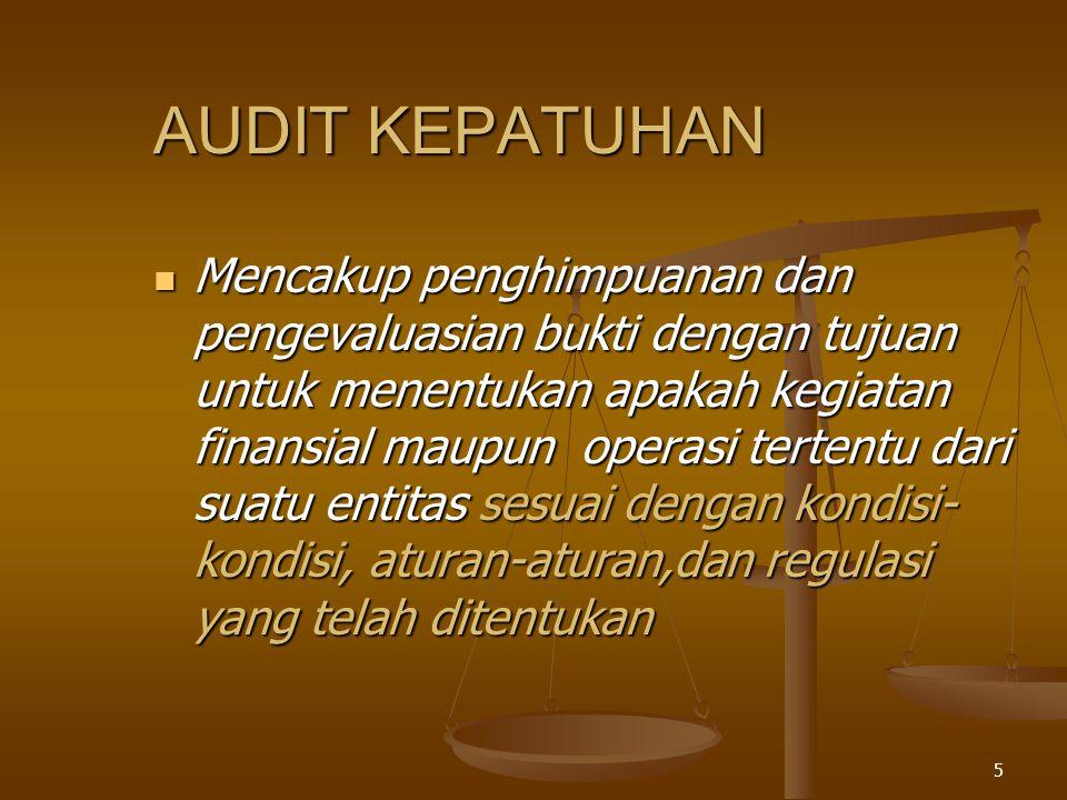 65 KUANTITAS BUKTI Dalam audit investigasi, kuantitas bukti yg diperoleh dianggap cukup apabila bukti tsb dapat menggambarkan apa, siapa, dimana, bilamana, dan bagaimana suatu kejadian / tindak pidana dilakukan.